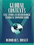 img - for Global Contexts: Case Studies in International Technical Communication (Part of the Allyn & Bacon Series in Technical Communication) book / textbook / text book