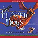 Flawed Dogs: The Shocking Raid on Westminster (       UNABRIDGED) by Berkeley Breathed Narrated by Johnny Heller