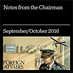 Notes from the Chairman | Gideon Rose,Martin Dempsey