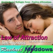 Law of Attraction Hypnosis: Get What You Want & Manifest Your Desires, Guided Meditation, Binaural Beats, Positive Affirmations | [Rachael Meddows]
