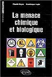 echange, troc Claude Meyer, Dominique Leglu - La menace chimique et biologique