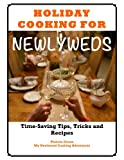 img - for Holiday Cooking for Newlyweds: Time-Saving Tips, Tricks and Recipes book / textbook / text book