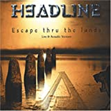 Escape Thru the Lands By Headline (2001-01-01)
