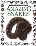 Amazing Snakes (Eyewitness Junior)