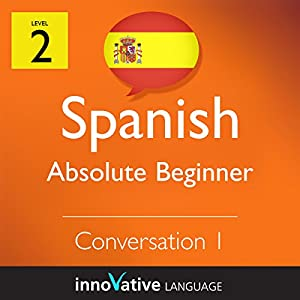 Absolute Beginner Conversation #1 (Spanish)  Audiobook