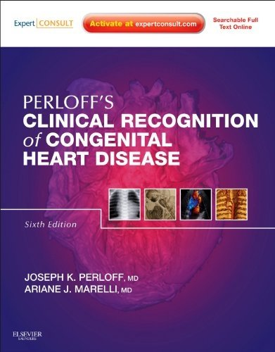Perloff's Clinical Recognition of Congenital Heart Disease: Expert Consult - Online and Print, 6e