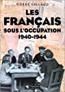 Les Fran�ais sous l'occupation, 1940-1944 par Vallaud