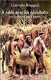echange, troc Corrado Ruggeri - A table avec les cannibales : aventures en pays papou