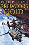 Predator's Gold (Mortal Engines Quartet) (0439977347) by Reeve, Philip