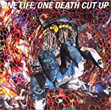 ONE LIFE,ONE DEATH CUT UP[DVD]