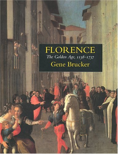 Florence: The Golden Age 1138-1737