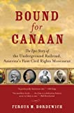 Bound for Canaan: The Epic Story of the Underground Railroad, America