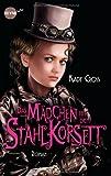 Das Mädchen mit dem Stahlkorsett: Roman (Finley Jayne - eine außergewöhnliche Heldin, Band 1)