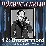 Brudermord (Hörbuch Krimi 12) | Wilfried Hary