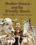 Brother Francis and the Friendly Beasts (0684191733) by Hodges, Margaret