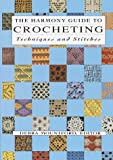 img - for The Harmony Guide To Crocheting: Techniques and Stitches book / textbook / text book