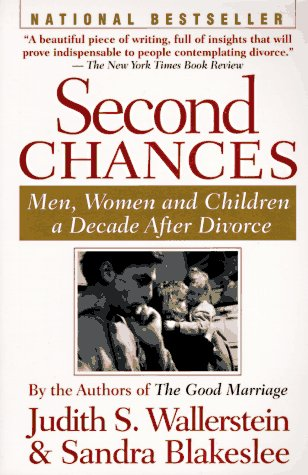 Second Chances: Men, Women and Children a Decade After Divorce, Wallerstein,Judith S./Blakeslee,Sandra