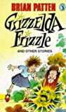 Grizzelda Frizzle and Other Stories (0140349448) by Patten, Brian