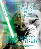 Star Wars: The Complete Visual Dictionary - The Ultimate Guide to Characters and Creatures from the Entire Star Wars Saga (0756622387) by David West Reynolds