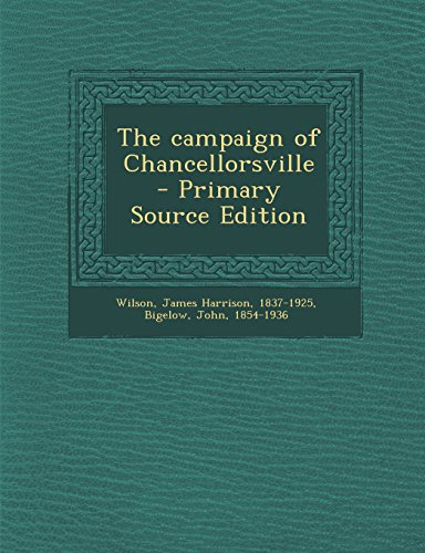 The Campaign of Chancellorsville - Primary Source Edition