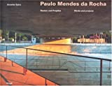 img - for Paulo Mendes da Rocha: Bauten und Projekte / Works and Projects (English and German Edition) book / textbook / text book