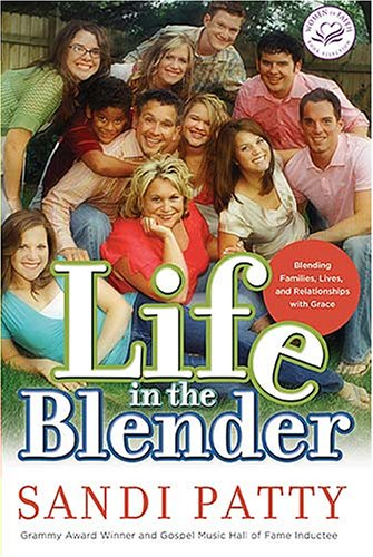 Image for Life in the Blender: Blending Families, Lives and Relationships with Grace (Women of Faith)