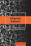 Charter School Primer (Peter Lang Primers)