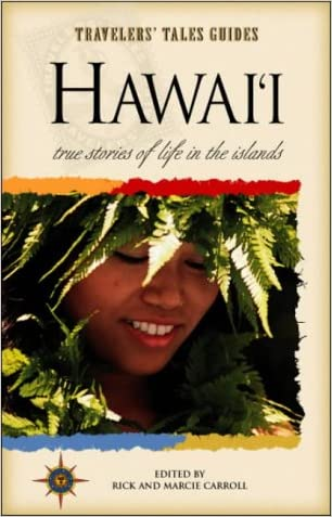 Hawai'i: True Stories of the Island Spirit (Travelers' Tales Guides)