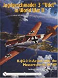 img - for Jagdgeschwader 3 Udet in World War II: II./JG 3 in Action with the Messerschmitt Bf 109 (A Schiffer military history book) book / textbook / text book