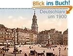 Deutschland um 1900 (Wandkalender 201...