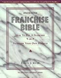 Franchise Bible: How to Buy a Franchise or Franchise Your Own (The Successful Business Library) (155571367X) by Erwin J. Keup