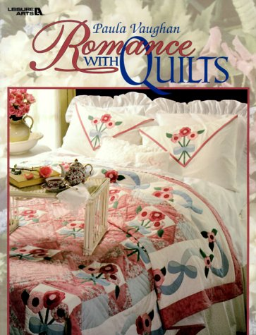 Romance With Quilts (Leisure Arts #15868), Paula Vaughan, Leisure Arts