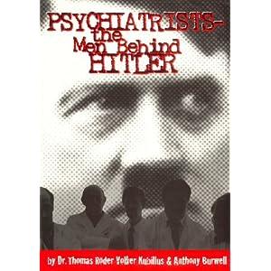 Psiquiatras: los controladores de los psicopolíticos y terroristas/ ¿Fue Hitler hipnotizado?