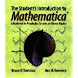 The Student's Introduction to MATHEMATICA ®: A Handbook for Precalculus, Calculus, and Linear Algebra ~ Bruce F. Torrence