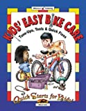 Kids Easy Bike Care: Tune-Ups, Tools & Quick Fixes (Quick Starts for Kids!)
