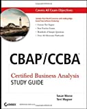 img - for CBAP / CCBA Certified Business Analysis Study Guide by Weese, Susan, Wagner, Terri [Sybex,2011] [Paperback] book / textbook / text book