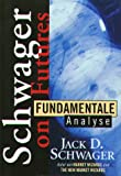 Fundamentale Analyse. (3932114043) by Jack D. Schwager