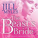 The Beast's Bride: Once Upon a Time-Travel, Volume 2 Audiobook by Jill Myles Narrated by Hollis McCarthy