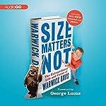 Size Matters Not: The Extraordinary Life and Career of Warwick Davis   Warwick Davis