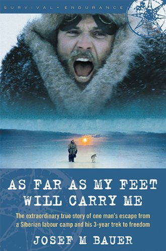 As Far as My Feet Will Carry Me: The Extraordinary True Story of One Man's Escape from a Siberian Labor Camp and His 3-Year Trek to Freedom (As Far As My Feet Will Carry Me compare prices)