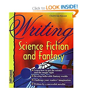 Writing Science Fiction and Fantasy (Self-Counsel Writing) by Crawford Kilian