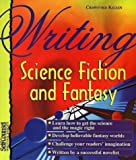 Writing Science Fiction and Fantasy (Self-Counsel Writing) (1551801892) by Kilian, Crawford