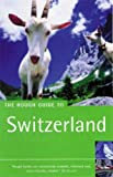 Matthew Teller The Rough Guide to Switzerland (Rough Guide Travel Guides)