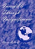 img - for Incredible Through Insignificance book / textbook / text book