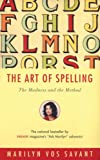 img - for The Art of Spelling: The Madness and the Method book / textbook / text book
