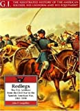 John P. Langellier Redlegs: U.S. Artillery from the Civil War to the Spanish-American War, 1861-98 (G.I.: The Illustrated History of the American Soldier, His Uniform & His Equipment)