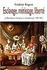 Esclavage, métissage, liberté : La Révolution française en Guadeloupe 1789-1802