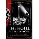 The Hotel on Place Vendome ~ Tilar J. Mazzeo