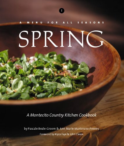 A Menu for All Seasons: Spring- A Montecito Country Kitchen Cookbook