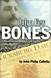 img - for Only a Few Bones: A True Account of the Rolling Fork Tragedy and Its Aftermath book / textbook / text book